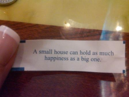 Fortune cookie: small house, big happy